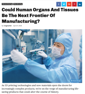 Could Human Organs And Tissues Be The Next Frontier Of Manufacturing?
